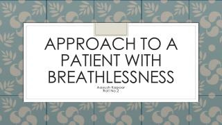 Approach to a patient with breathlessness