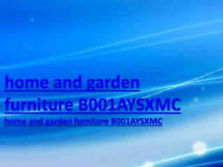 home and garden furniture B001AYSXMC