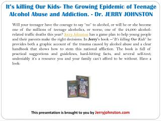 It's killing Our Kids- The Growing Epidemic of Teenage Alcohol Abuse and Addiction. - Dr. JERRY JOHNSTON