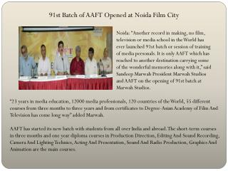 91st Batch of AAFT Opened at Noida Film City