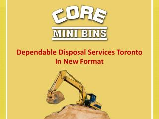 Dependable Disposal Services Toronto in New Format
