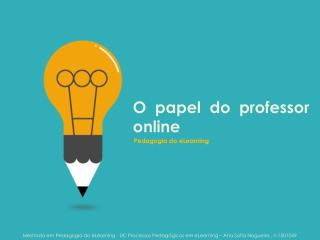 O papel do professor online - Pedagogia do eLearning