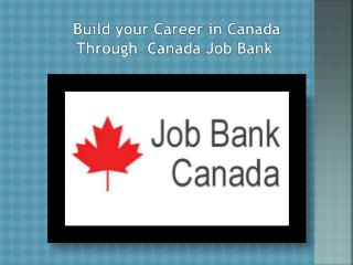 Build your Career in Canada Through  Canada Job Bank