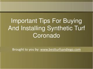 Important Tips For Buying And Installing Synthetic Turf Coronado