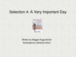 Selection 4: A Very Important Day