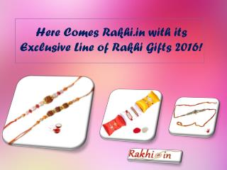 Here Comes Rakhi.in with its Exclusive Line of Rakhi Gifts 2016!