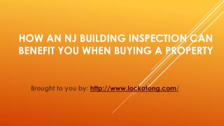 How An NJ Building Inspection Can Benefit You When Buying A Property