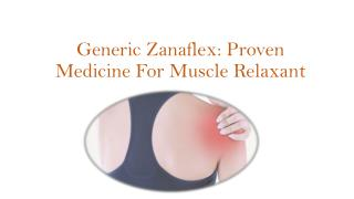 Generic Zanaflex proven Medicine for Muscle Pain