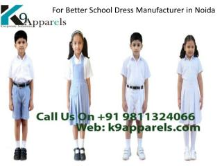 For Better School Dress Manufacturer in Noida Call 9811324066