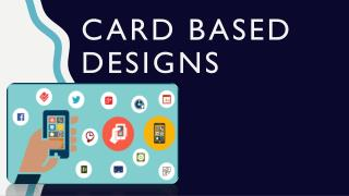 Card Based Designs to Amplify UI Development