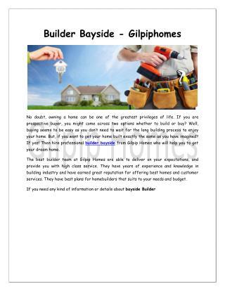 Builder Bayside -Gilpilhomes