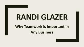 Randi Glazer - Why Teamwork is Important in Any Business