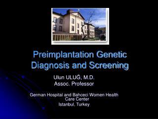 Preimplantation Genetic Diagnosis and Screening