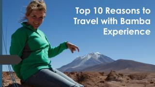 Top 10 Reasons to Travel with Bamba Experience