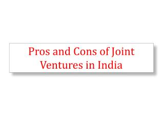 Pros and Cons of Joint Ventures in India