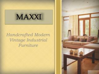 Modern Vintage Industrial Furniture - MAXXI