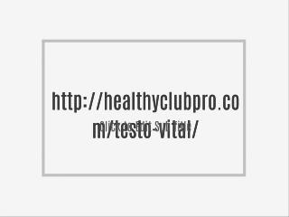 http://healthyclubpro.com/testo-vital/