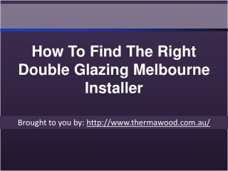 How To Find The Right Double Glazing Melbourne Installer