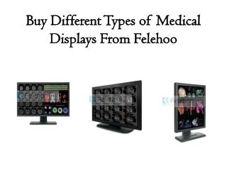 Buy Different Types of Medical Displays From Felehoo