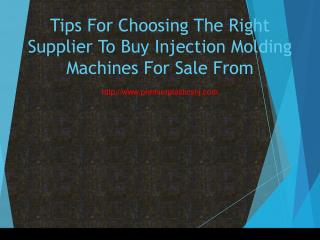 Tips For Choosing The Right Supplier To Buy Injection Molding Machines For Sale From