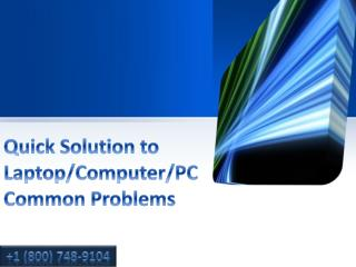 Quick Solution to Laptop/Computer/PC Common Problems