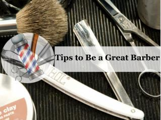 Tips to Be a Great Barber