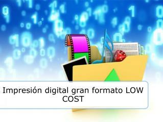 Impresión digital gran formato LOW COST