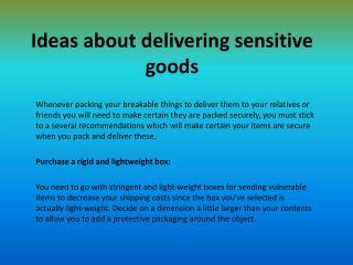 Ideas about delivering sensitive goods