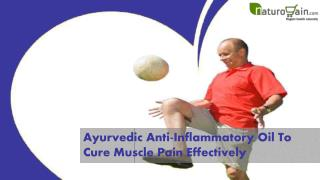 Ayurvedic Anti-Inflammatory Oil to Cure Muscle Pain Effectively