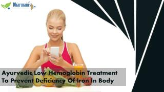 Ayurvedic Low Hemoglobin Treatment To Prevent Deficiency Of Iron In Body