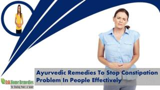 Ayurvedic Remedies To Stop Constipation Problem In People Effectively