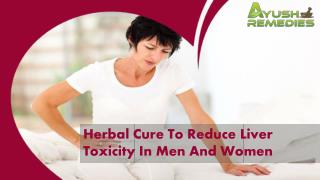 Herbal Cure To Reduce Liver Toxicity In Men And Women
