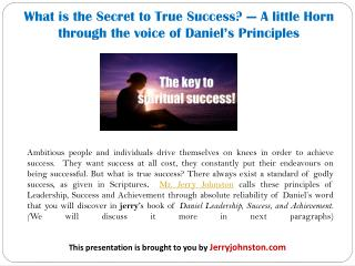 What is the Secret to True Success! — a Little Horn Through the Voice of Daniel's Principles