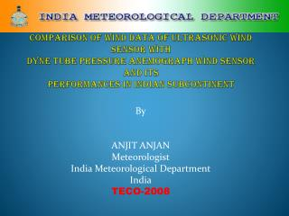 Comparison of Wind data of Ultrasonic wind sensor with Dyne Tube Pressure Anemograph wind sensor and its performances in