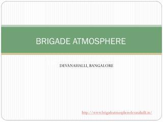 Brigade Atmosphere Pre Launch Villa Devanahalli Bangalore