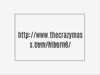 http://www.thecrazymass.com/hiburn8/