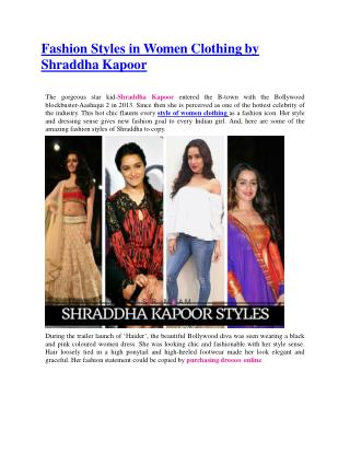 Fashion Styles in Women Clothing by Shraddha Kapoor