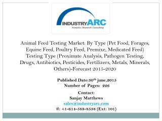 Global Animal Feed Testing Market driven quality as well as quantity wise by the Swine Testing Segment confirms market s