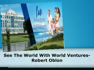See the World with World Ventures-Robert Oblon