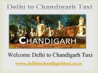 Delhi Chandigarh Outstation (Roundtrip) Taxi Service - Delhi to Chandigarh Taxi