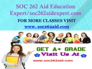 SOC 262 Aid Education Expert/soc262aidexpert.com