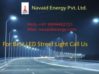 For best LED Street Light call Navaid on 9999492721