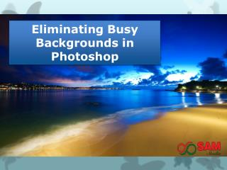 Eliminating Busy Backgrounds in Photoshop � Clipping Path Services Provider