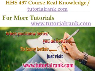 HHS 497 Course Real Knowledge / tutorialrank.com