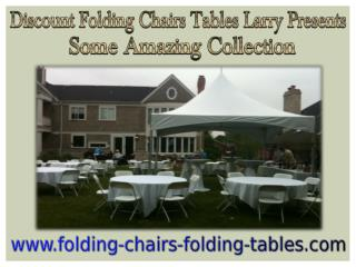 Discount Folding Chairs Tables Larry Presents Some Amazing Collection