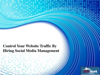 Control Your Website Traffic By Hiring Social Media Management