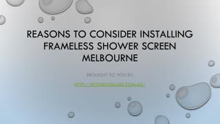 Reasons To Consider Installing Frameless Shower Screen Melbourne