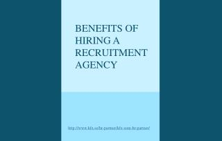 Various Benefits of A recruitment agencies