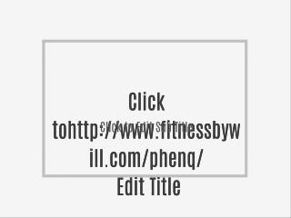 http://www.fitnessbywill.com/phenq/