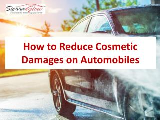 How to Reduce Cosmetic Damages on Automobiles